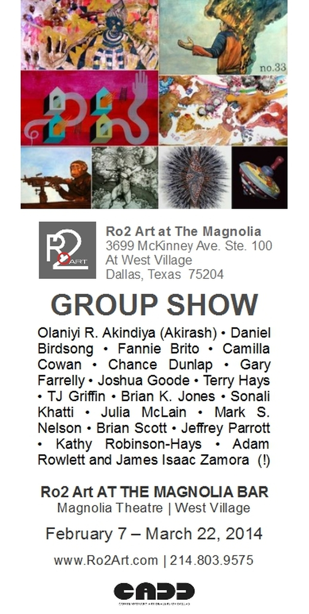 Ro2 Art at Magnolia Group Show - Dallas, Texas - Akirash, Birdsong, Brito, Cowan, Dunlap, Farrelly, Goode, Hays, Griffin, Brian Jones, Khatti, McLain, Mark Nelson, Brian Scott, Parrott, Robinson-Hays, Rowlett, Zamora