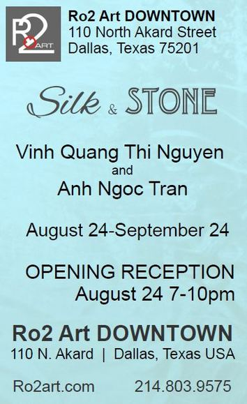 Silk & Stone - Vinh Nguyen and Anh Tran - August 24 - Sept 24 at Ro2 Art (DALLAS, TX)