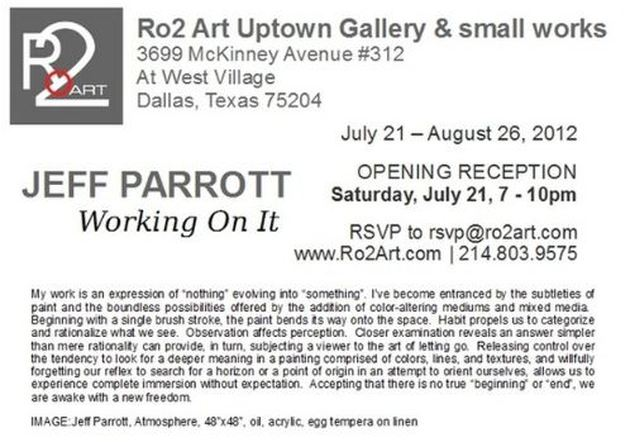 Jeff Parrot: Working On It - July 21 - August 26 - Ro2 Art Uptown - Dallas, Texas